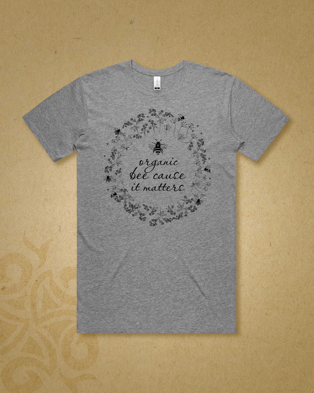Organic Bee Cause It Matters Tshirt  – Floral**Pre-Order**